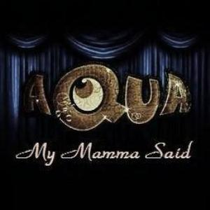 My Mamma Said