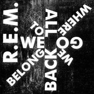 "Traduzione ""We All Go Back to Where We Belong"" - R.E.M."