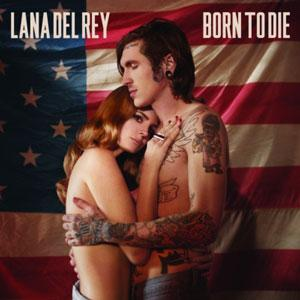 "Traduzione ""Born to Die"" - Lana Del Rey"