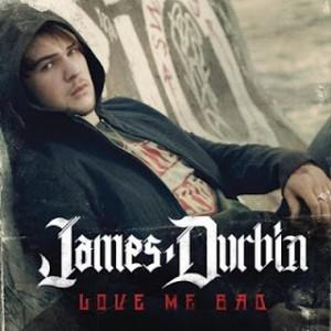 "Traduzione ""Love Me Bad"" - James Durbin"