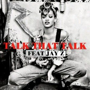 """Traduzione """"Talk That Talk"""" - Rihanna f. Jay-Z"""
