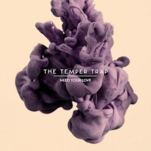 "Traduzione ""Need Your Love"" - The Temper Trap"