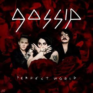 """Traduzione """"Perfect World"""" - Gossip"""