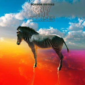 Traduzione ''Only the Horses'' - Scissor Sisters