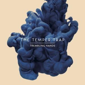 Traduzione ''Trembling Hands'' - The Temper Trap