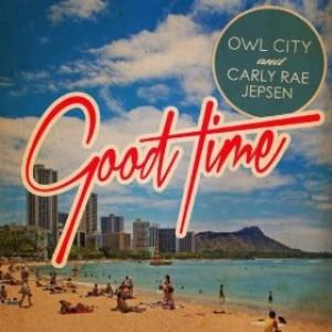 Good Time – Testo, traduzione e video del singolo di Owl City & Carly Rae Jepsen