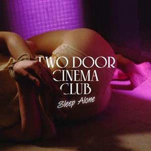 "Traduzione ""Sleep Alone"" - Two Door Cinema Club"