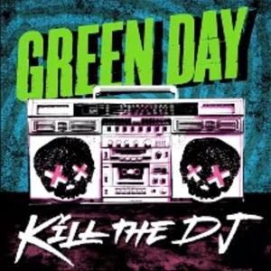 "Traduzione ""Kill the DJ"" - Green Day"