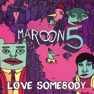 Love Somebody – Testo, traduzione e video del singolo dei Maroon 5