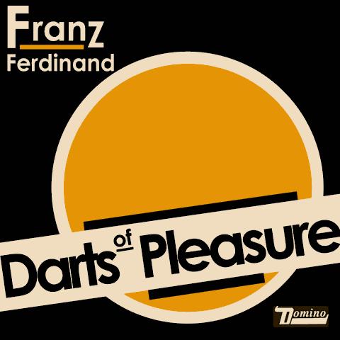 Franz Ferdinand - Darts Of Pleasure